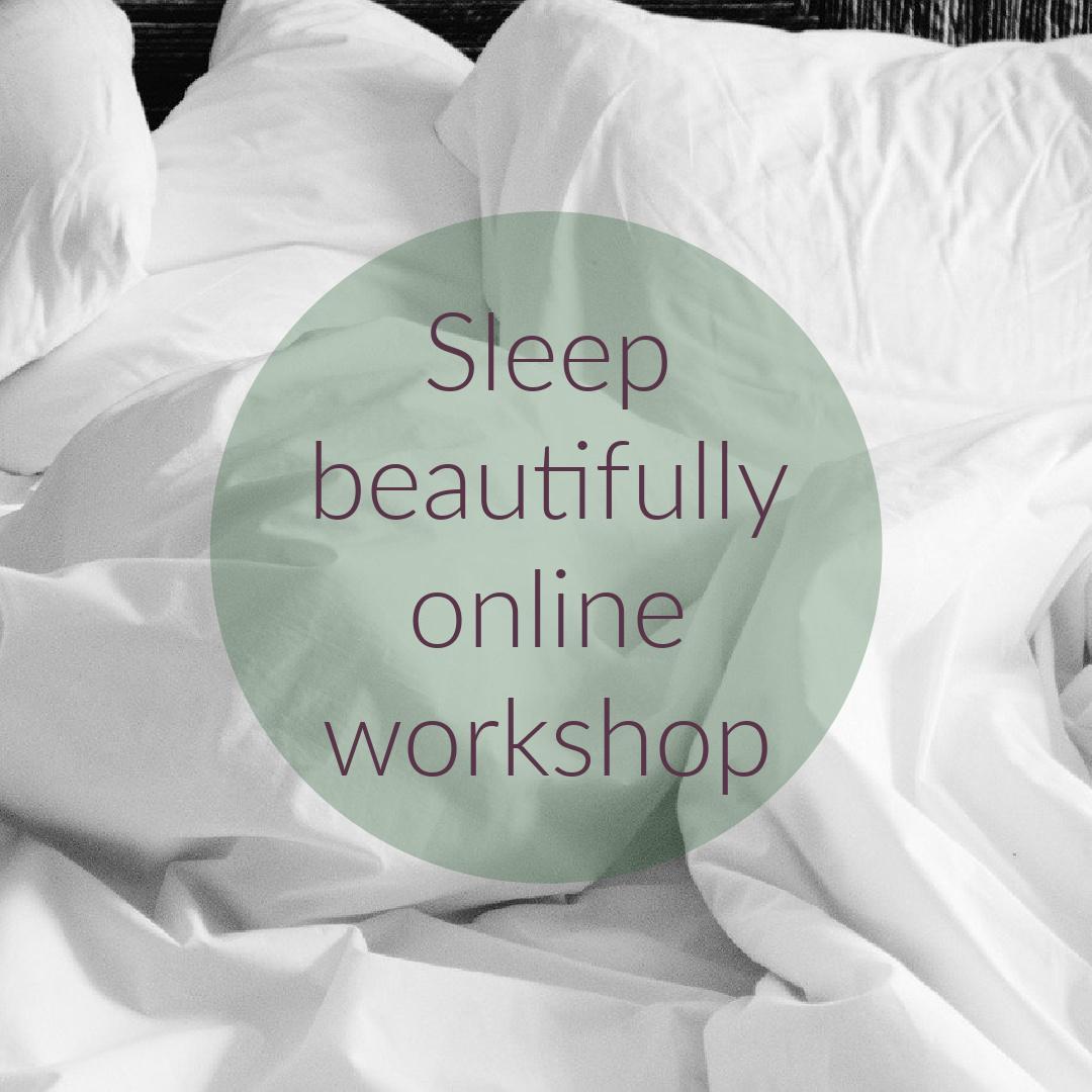 beautiful sleep workshop